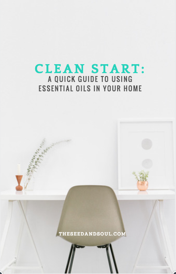 Clean Start: A Quick Guide to Using Essential Oils in Your Home