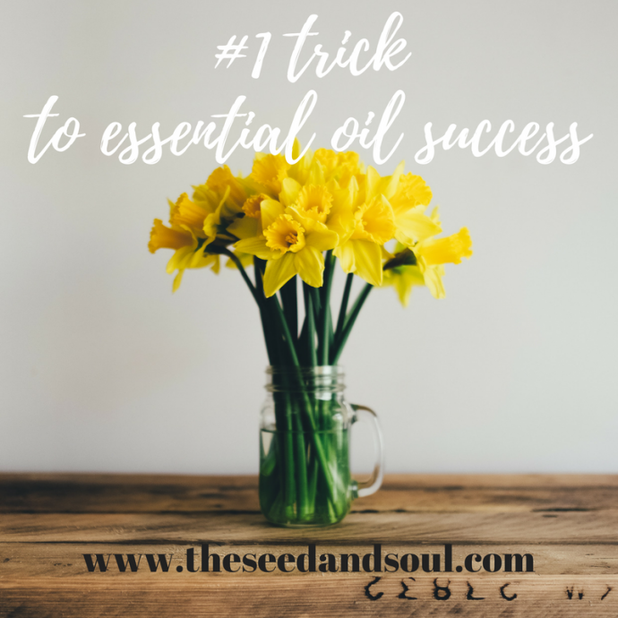 trick to essential oil success